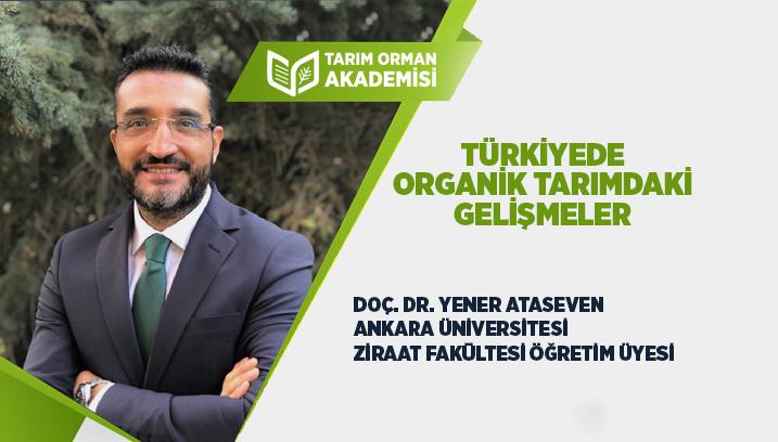 Türkiye'de Organik Tarımdaki Gelişmeler